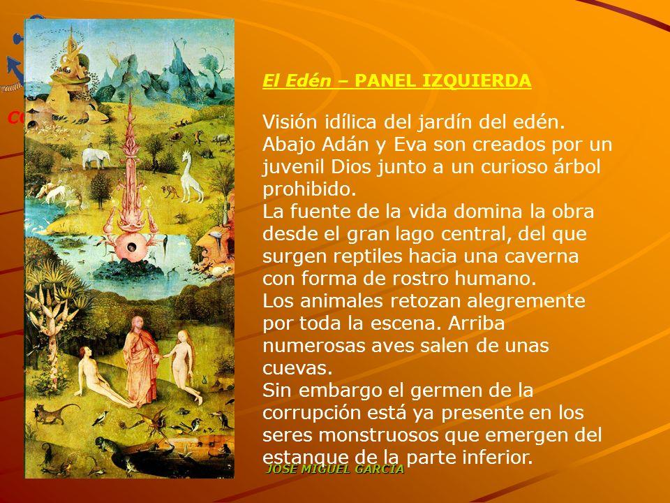 COAMI JOSÉ MIGUEL GARCÍA El Edén – PANEL IZQUIERDA Visión idílica del jardín del edén. Abajo Adán y Eva son creados por un juvenil Dios junto a un cur