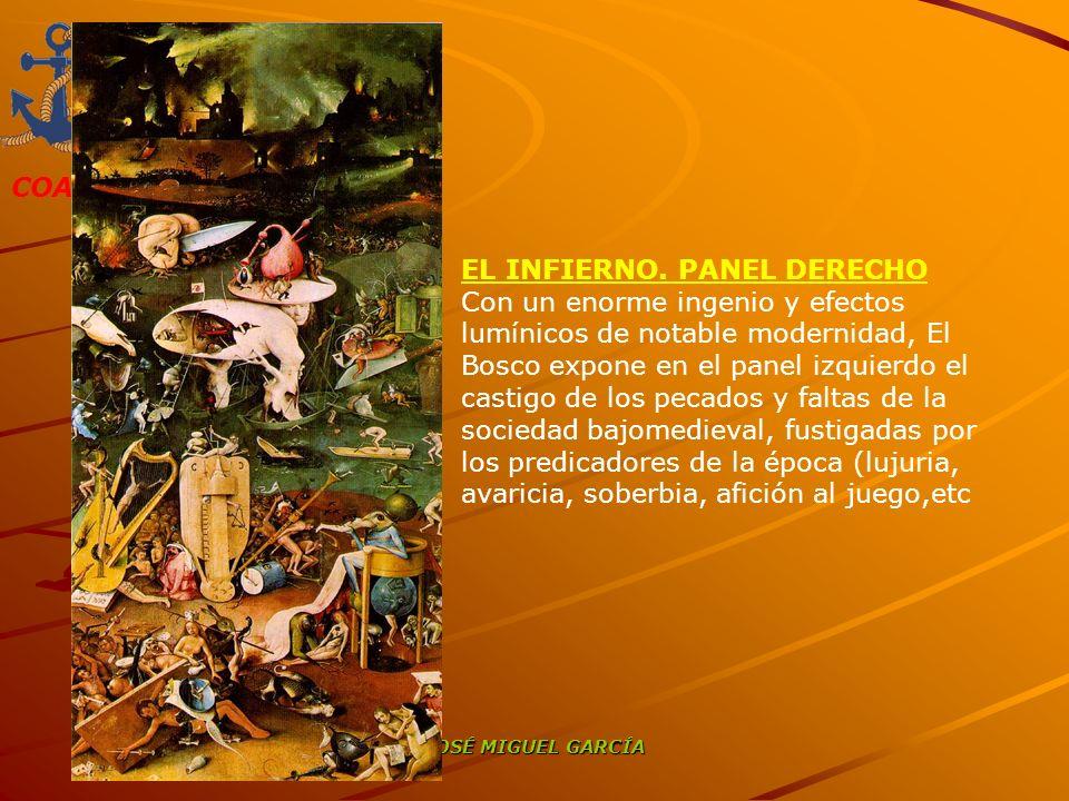 COAMI JOSÉ MIGUEL GARCÍA EL INFIERNO. PANEL DERECHO Con un enorme ingenio y efectos lumínicos de notable modernidad, El Bosco expone en el panel izqui