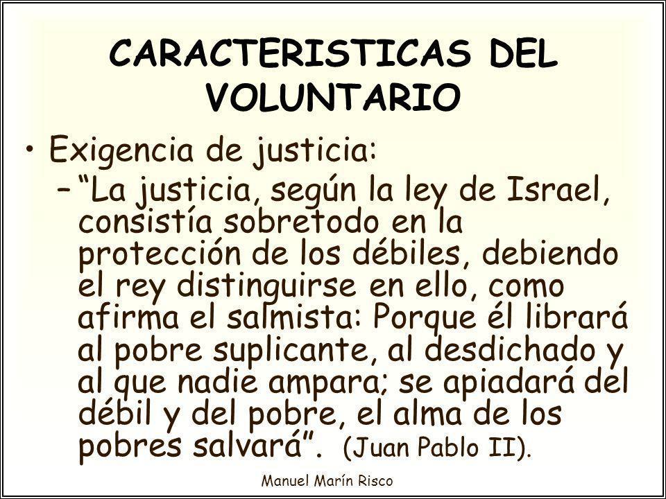 Manuel Marín Risco Exigencia de justicia: –La justicia, según la ley de Israel, consistía sobretodo en la protección de los débiles, debiendo el rey d
