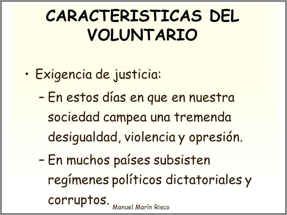 Manuel Marín Risco Exigencia de justicia: –En estos días en que en nuestra sociedad campea una tremenda desigualdad, violencia y opresión. –En muchos