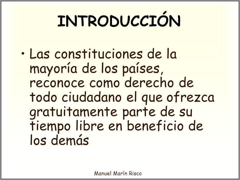 Manuel Marín Risco REQUISITOS PARA SER VOLUNTARIO Una motivación seria para la acción: –Ser voluntario no es un hobby.