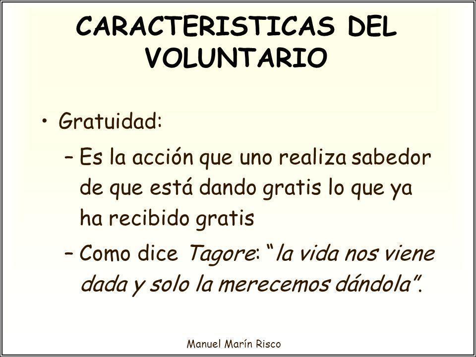 Manuel Marín Risco El voluntario, vanguardia social, es un grito de fraternidad que se contrapone a la carga materialista de esta sociedad marginadora e insolidaria.