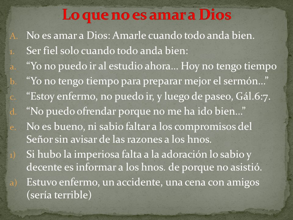 B.No es amar a Dios: Ser motivados por impulsos de sentimentalismo.