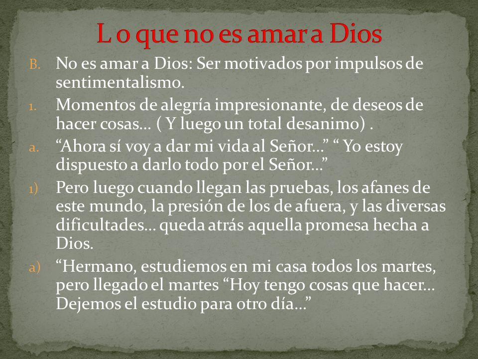 C.No es amar a Dios: Obedecerle pero sin comprometerse con su obra.