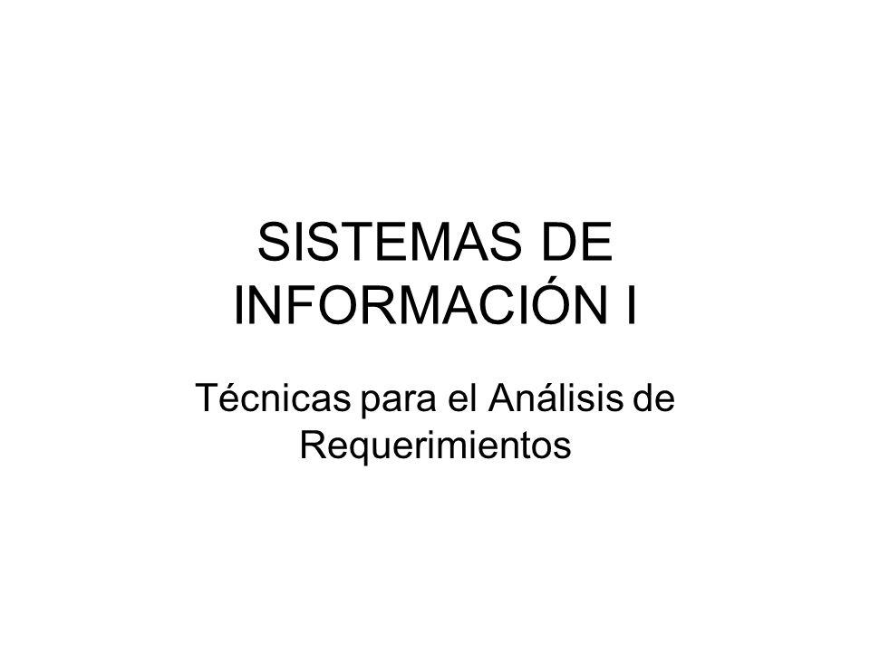 SISTEMAS DE INFORMACIÓN I Técnicas para el Análisis de Requerimientos