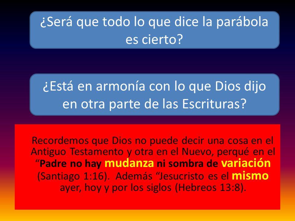 Recordemos que Dios no puede decir una cosa en el Antiguo Testamento y otra en el Nuevo, perqué en elPadre no hay mudanza ni sombra de variación (Sant