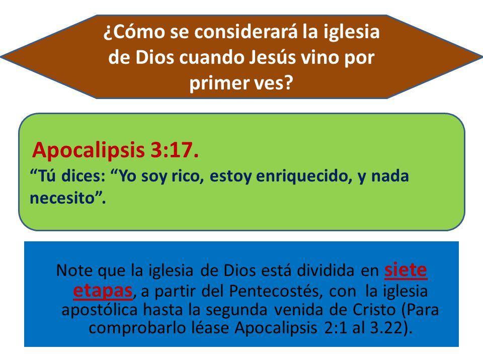 Note que la iglesia de Dios está dividida en siete etapas, a partir del Pentecostés, con la iglesia apostólica hasta la segunda venida de Cristo (Para