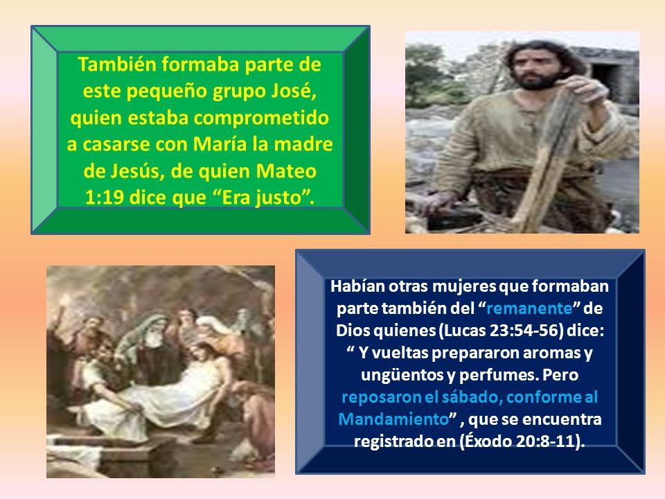 También formaba parte de este pequeño grupo José, quien estaba comprometido a casarse con María la madre de Jesús, de quien Mateo 1:19 dice que Era ju