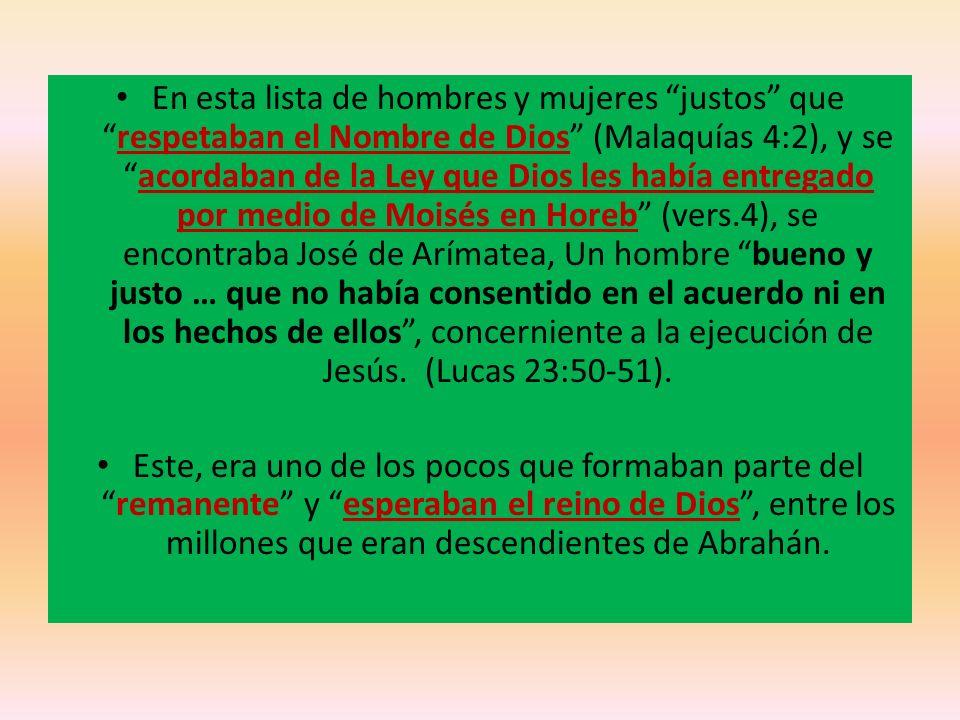 En esta lista de hombres y mujeres justos querespetaban el Nombre de Dios (Malaquías 4:2), y seacordaban de la Ley que Dios les había entregado por me
