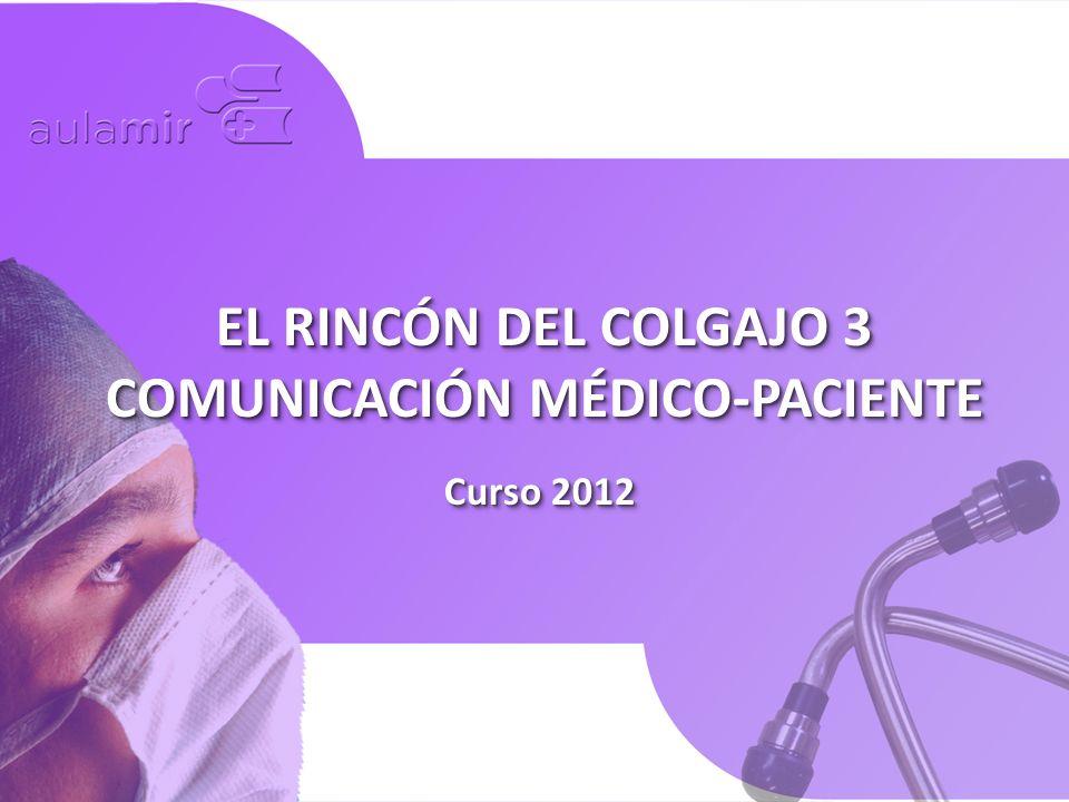 Curso 2012 EL RINCÓN DEL COLGAJO 3 COMUNICACIÓN MÉDICO-PACIENTE