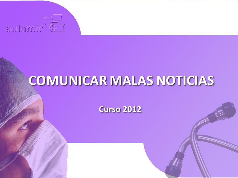 Curso 2012 COMUNICAR MALAS NOTICIAS