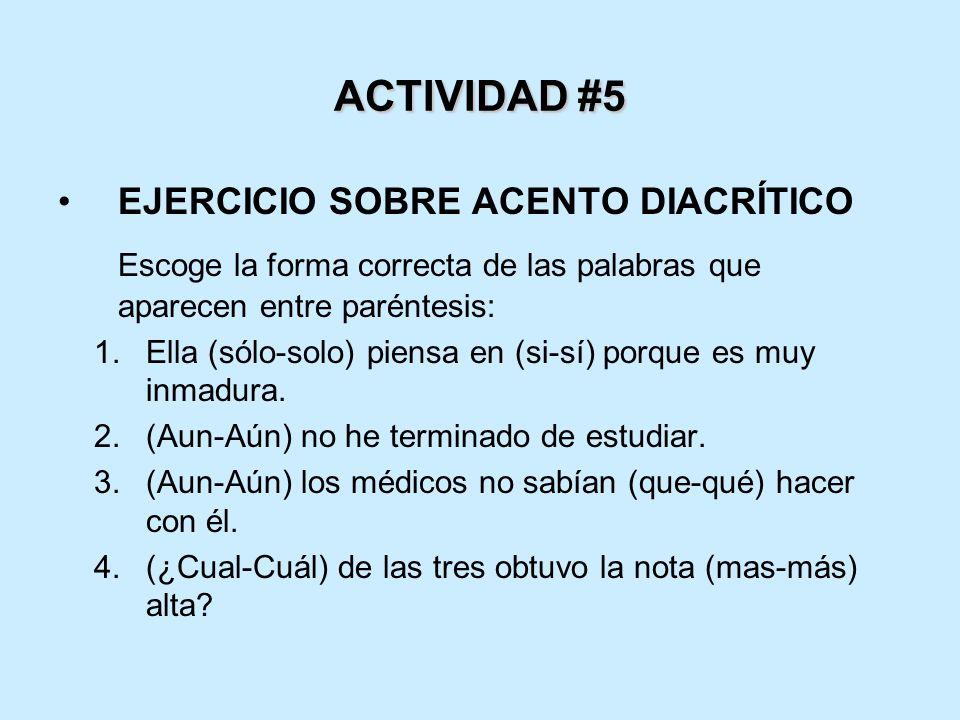 ACTIVIDAD #5 EJERCICIO SOBRE ACENTO DIACRÍTICO Escoge la forma correcta de las palabras que aparecen entre paréntesis: 1.Ella (sólo-solo) piensa en (s