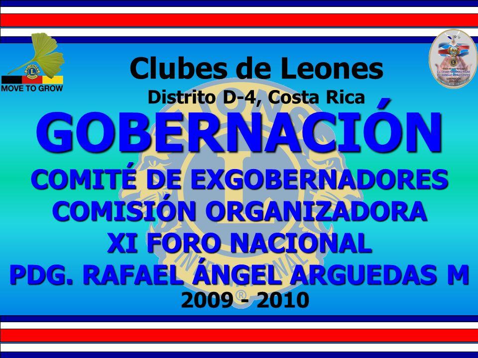 Clubes de Leones Distrito D-4, Costa Rica GOBERNACIÓN COMITÉ DE EXGOBERNADORES COMISIÓN ORGANIZADORA XI FORO NACIONAL PDG.