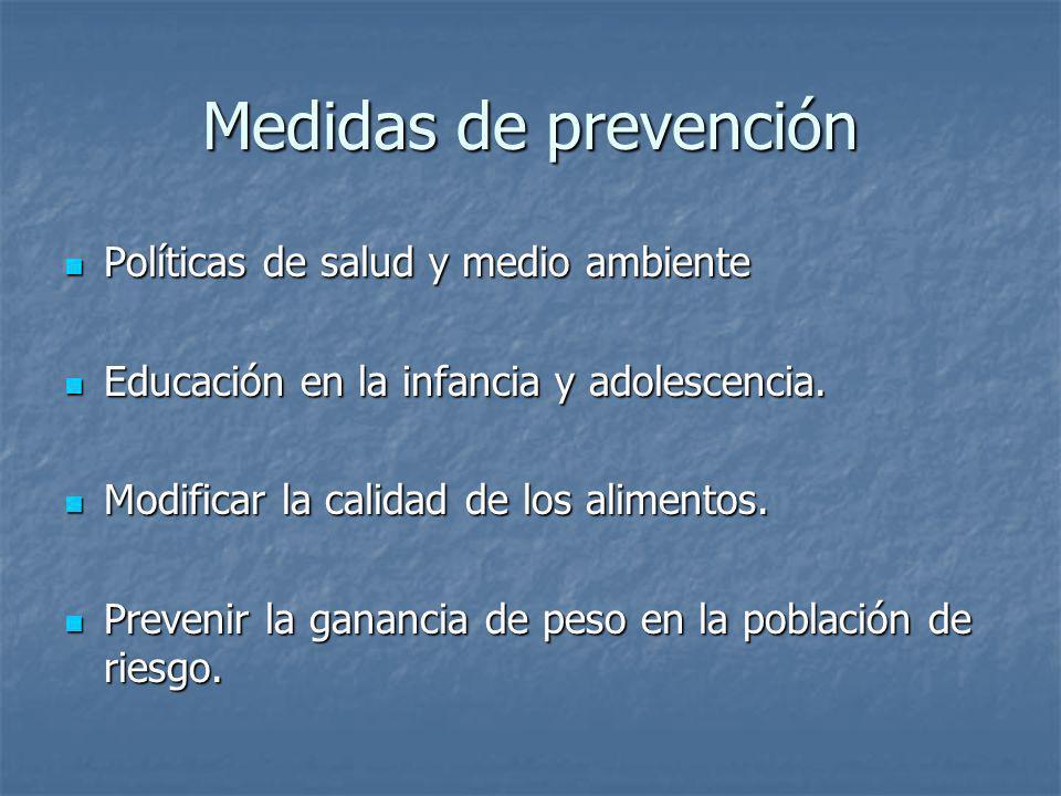 Medidas de prevención Políticas de salud y medio ambiente Políticas de salud y medio ambiente Educación en la infancia y adolescencia. Educación en la
