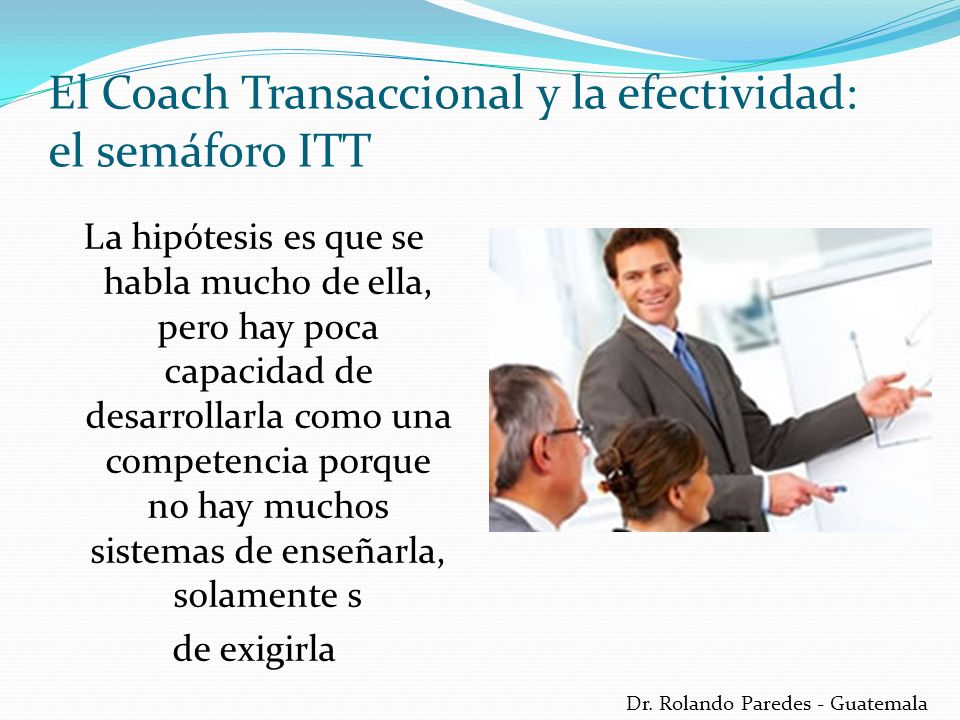 Dr. Rolando Paredes - Guatemala La hipótesis es que se habla mucho de ella, pero hay poca capacidad de desarrollarla como una competencia porque no ha
