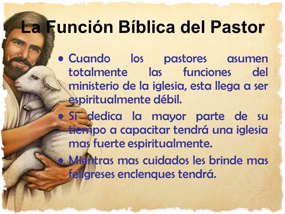 Cuando los pastores asumen totalmente las funciones del ministerio de la iglesia, esta llega a ser espiritualmente débil. Si dedica la mayor parte de