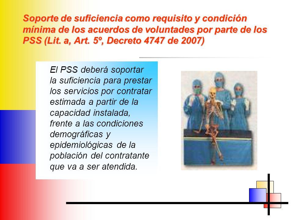 Soporte de suficiencia como requisito y condición mínima de los acuerdos de voluntades por parte de los PSS (Lit. a, Art. 5º, Decreto 4747 de 2007) El