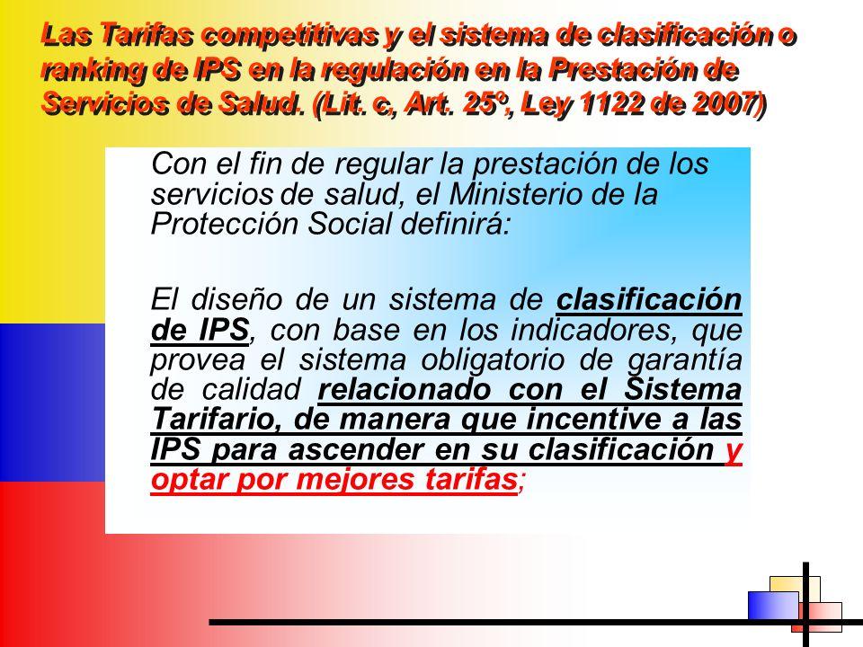 Las Tarifas competitivas y el sistema de clasificación o ranking de IPS en la regulación en la Prestación de Servicios de Salud. (Lit. c, Art. 25º, Le