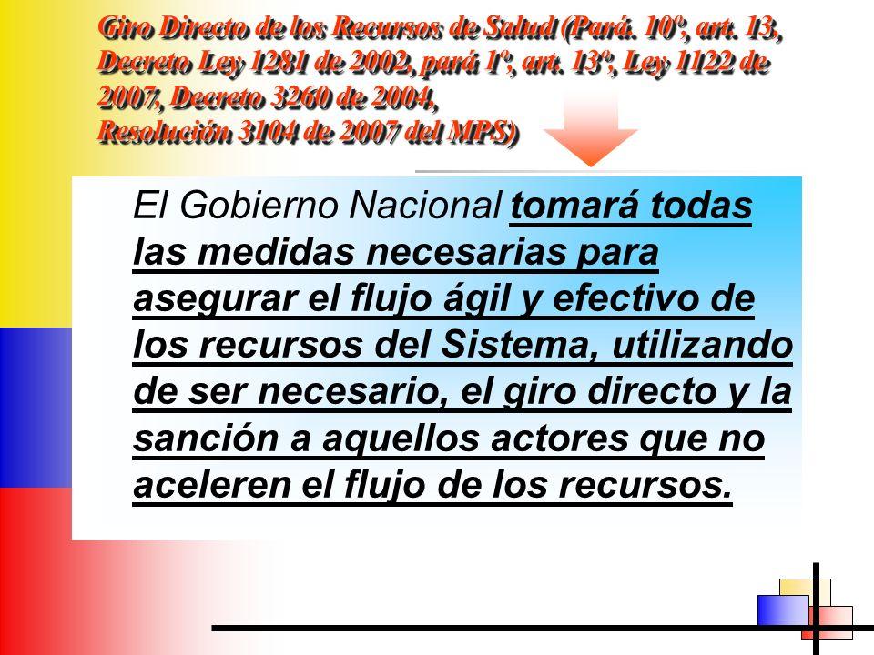 Giro Directo de los Recursos de Salud (Pará. 10º, art. 13, Decreto Ley 1281 de 2002, pará 1º, art. 13º, Ley 1122 de 2007, Decreto 3260 de 2004, Resolu