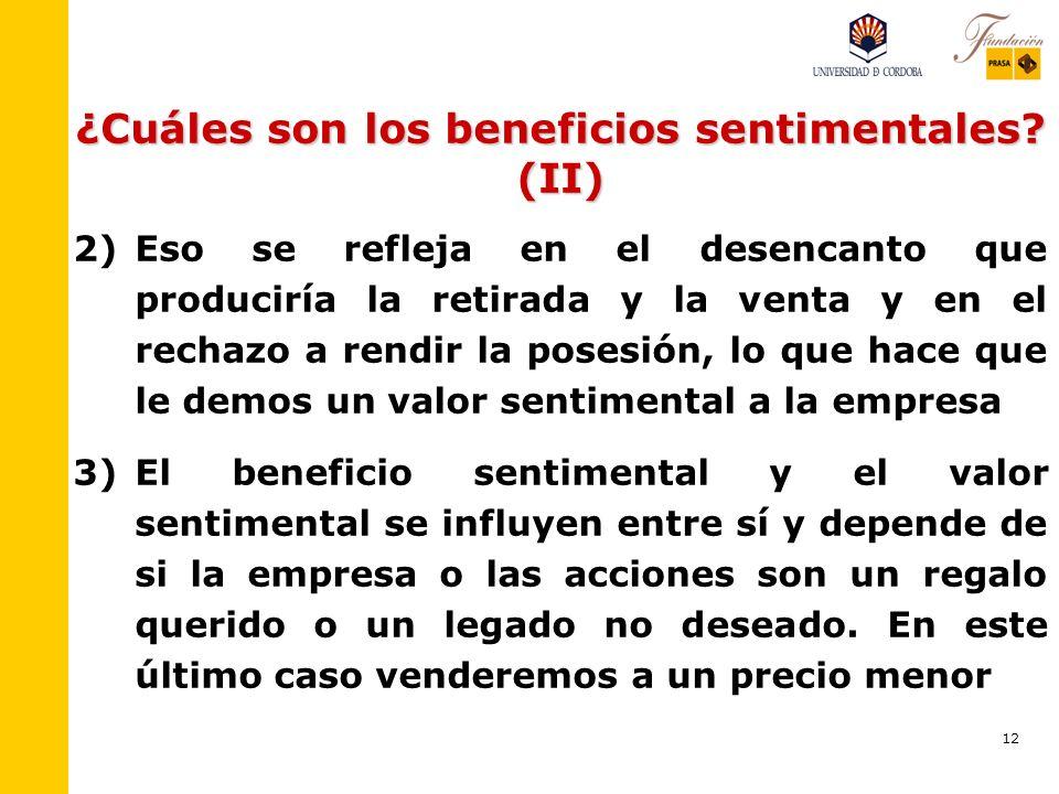 11 ¿Cuáles son los beneficios sentimentales? 1) 1)Los beneficios declarados por vosotros son los siguientes: – –El valor, derivado del poder y del pre
