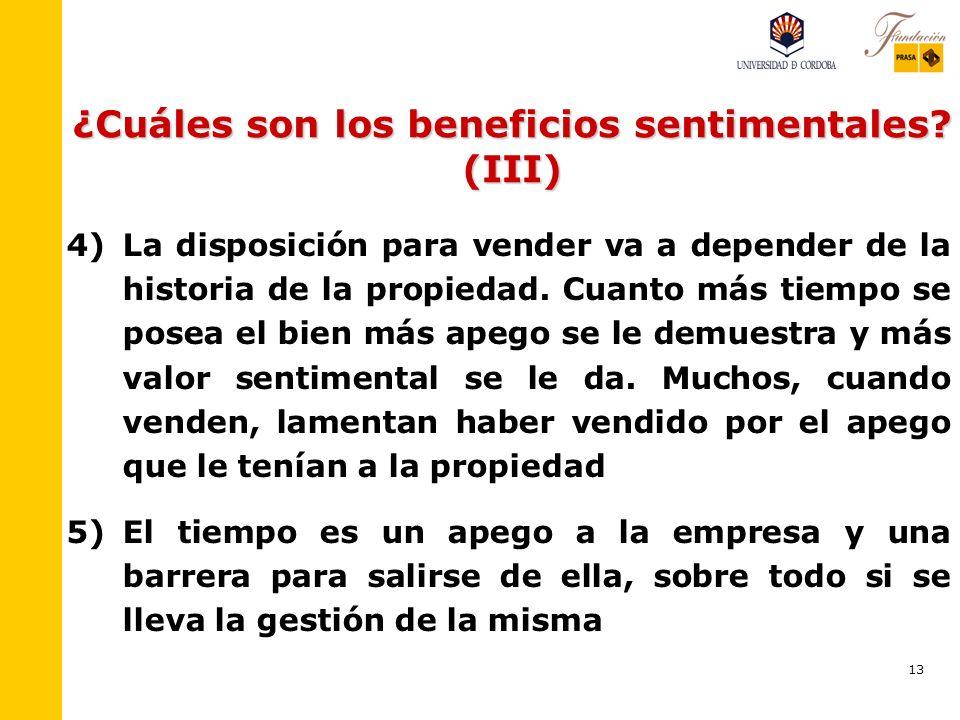 12 ¿Cuáles son los beneficios sentimentales? (II) 2) 2)Eso se refleja en el desencanto que produciría la retirada y la venta y en el rechazo a rendir