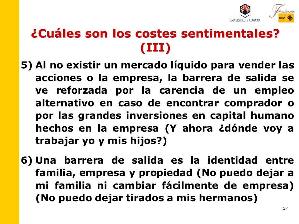 16 ¿Cuáles son los costes sentimentales? (II) 3) 3)El valor sentimental desciende si las acciones se reciben como un regalo no querido, la empresa no