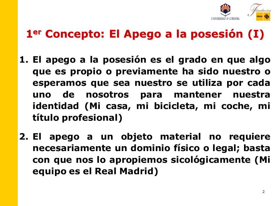 2 1 er Concepto: El Apego a la posesión (I) 1.