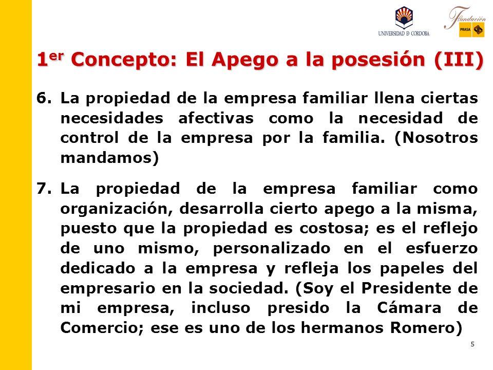 4 1 er Concepto: El Apego a la posesión (II) 5. 5.Los bienes recibidos o creados se valoran no solo por su utilidad sino por su contenido simbólico o