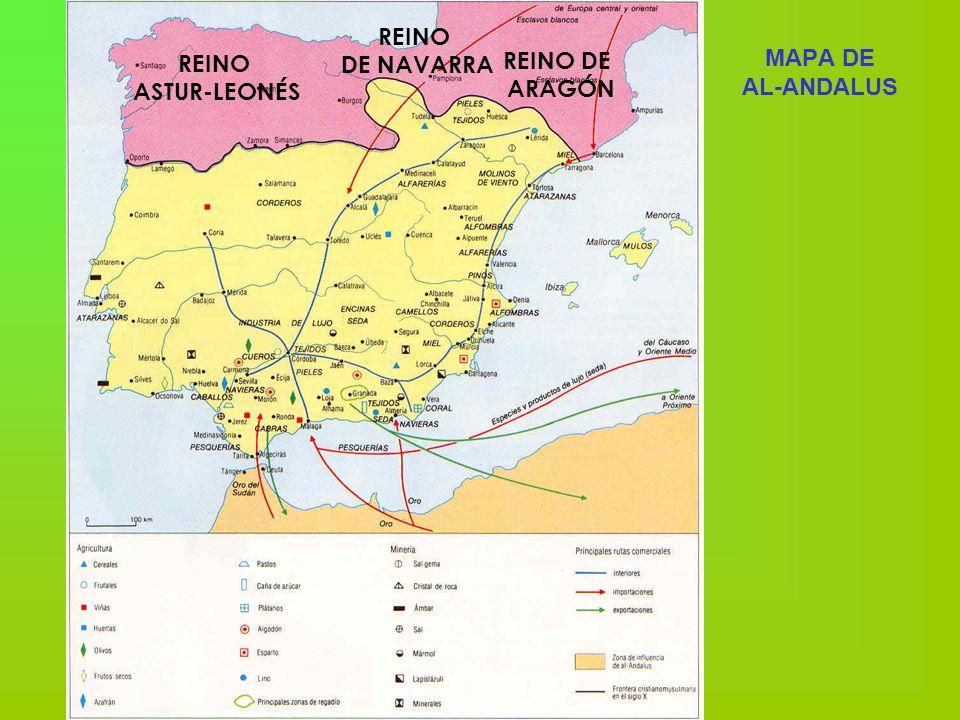 MAPA DE AL-ANDALUS REINO ASTUR-LEONÉS REINO DE NAVARRA REINO DE ARAGÓN