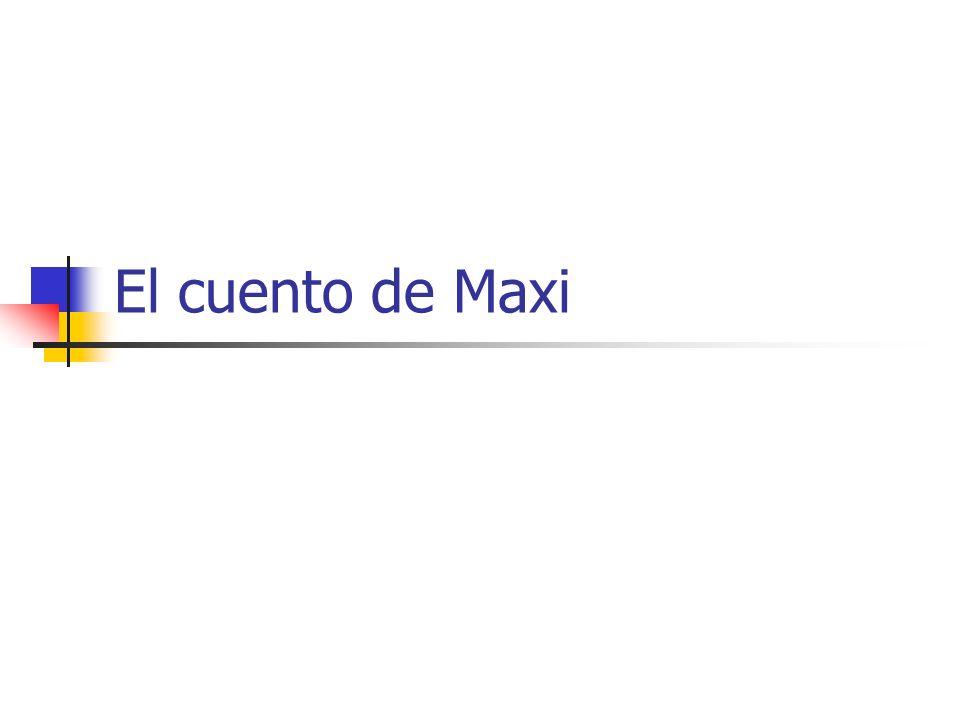 El cuento de Maxi