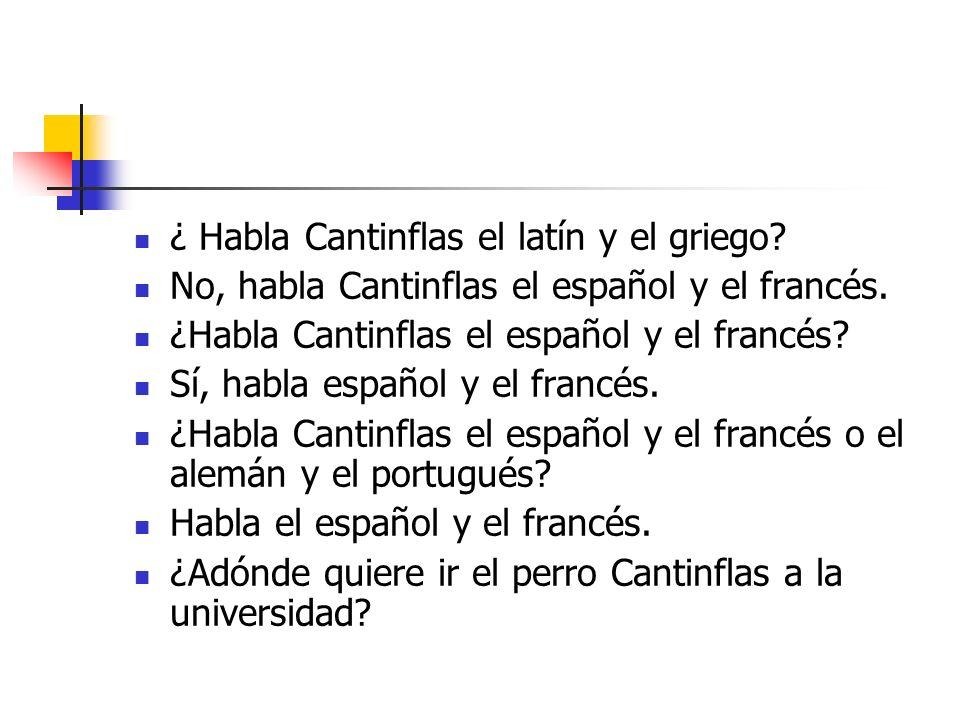 ¿ Habla Cantinflas el latín y el griego. No, habla Cantinflas el español y el francés.