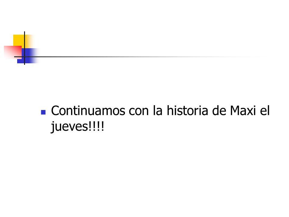 Continuamos con la historia de Maxi el jueves!!!!