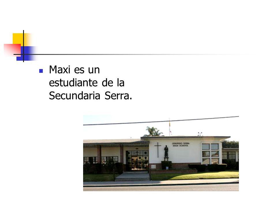 Maxi es un estudiante de la Secundaria Serra.
