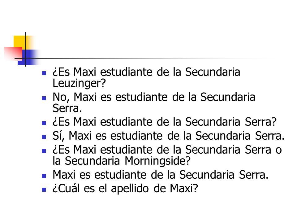 ¿Es Maxi estudiante de la Secundaria Leuzinger. No, Maxi es estudiante de la Secundaria Serra.