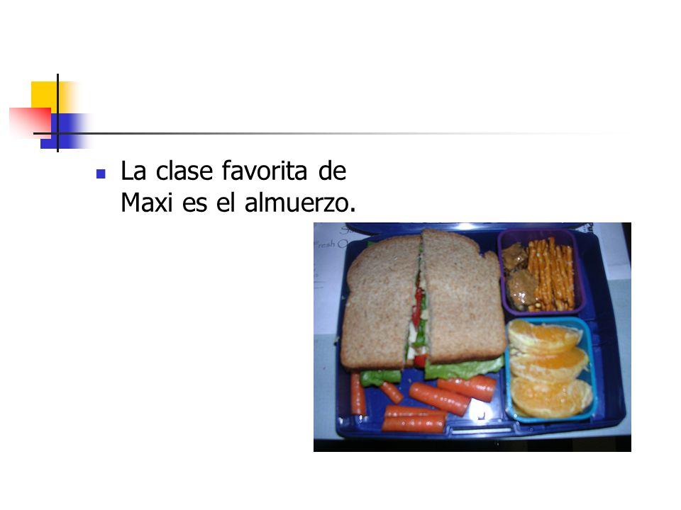 La clase favorita de Maxi es el almuerzo.