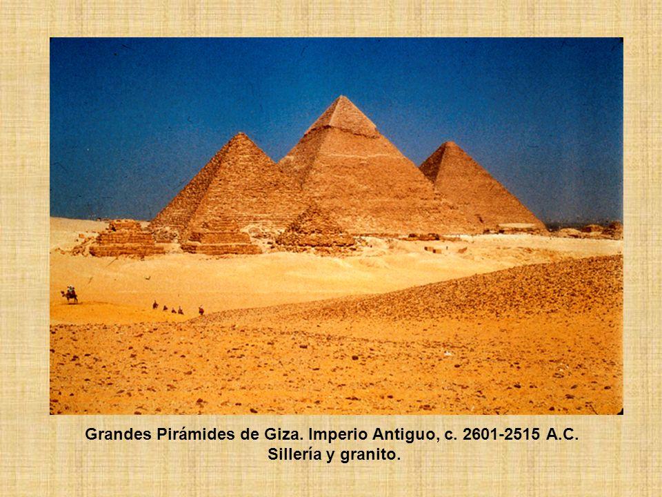 Grandes Pirámides de Giza. Imperio Antiguo, c. 2601-2515 A.C. Sillería y granito.