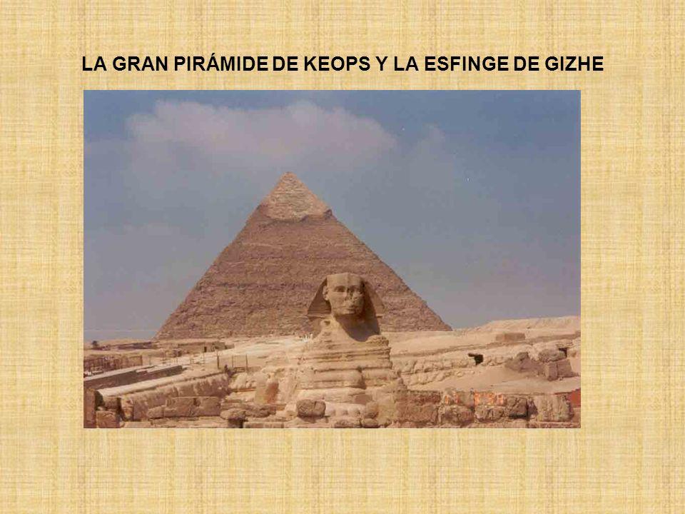 LA GRAN PIRÁMIDE DE KEOPS Y LA ESFINGE DE GIZHE