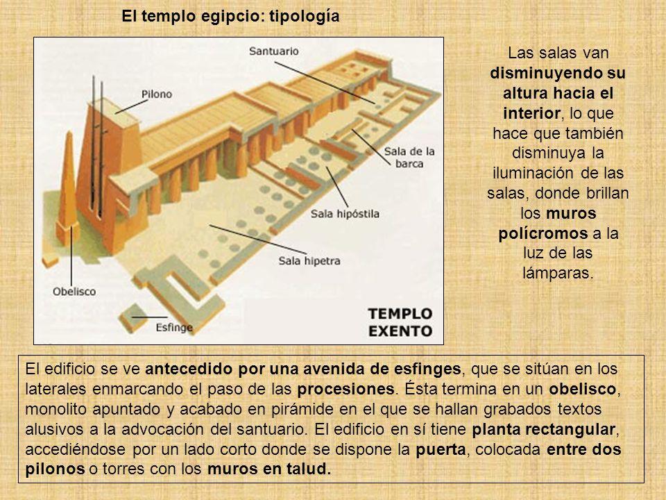 El templo egipcio: tipología El edificio se ve antecedido por una avenida de esfinges, que se sitúan en los laterales enmarcando el paso de las proces