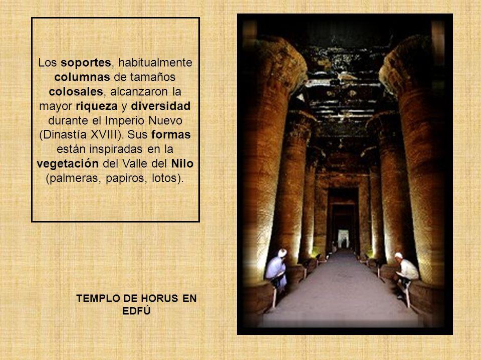 Los soportes, habitualmente columnas de tamaños colosales, alcanzaron la mayor riqueza y diversidad durante el Imperio Nuevo (Dinastía XVIII). Sus for