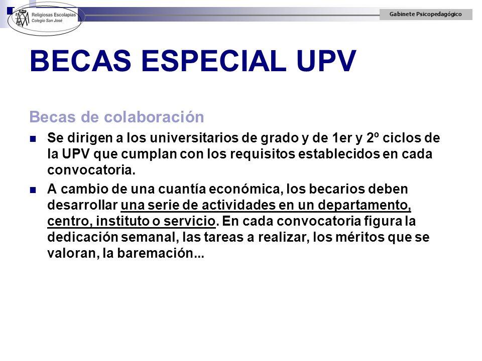 Gabinete Psicopedagógico Becas de colaboración Se dirigen a los universitarios de grado y de 1er y 2º ciclos de la UPV que cumplan con los requisitos