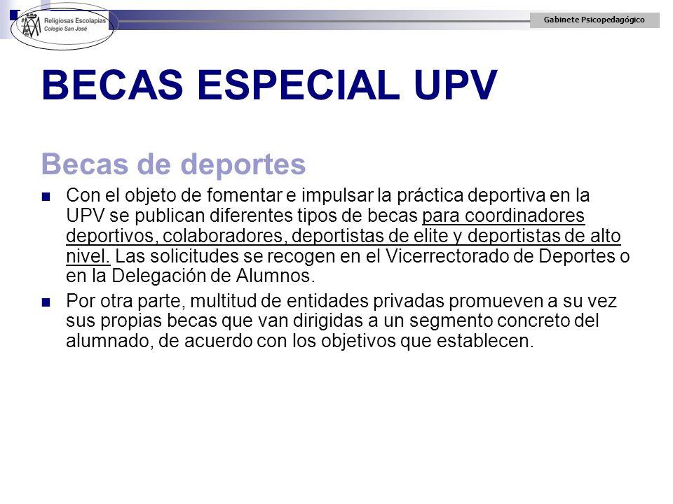 Gabinete Psicopedagógico Becas de deportes Con el objeto de fomentar e impulsar la práctica deportiva en la UPV se publican diferentes tipos de becas
