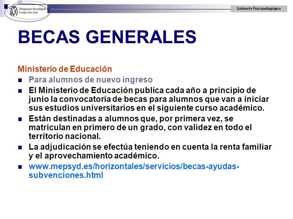 Gabinete Psicopedagógico BECAS GENERALES Ministerio de Educación Para alumnos de nuevo ingreso El Ministerio de Educación publica cada año a principio