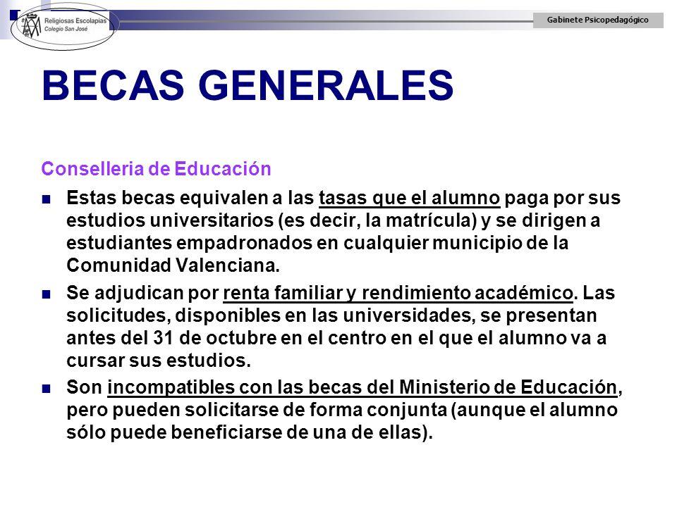 Gabinete Psicopedagógico BECAS GENERALES Conselleria de Educación Estas becas equivalen a las tasas que el alumno paga por sus estudios universitarios