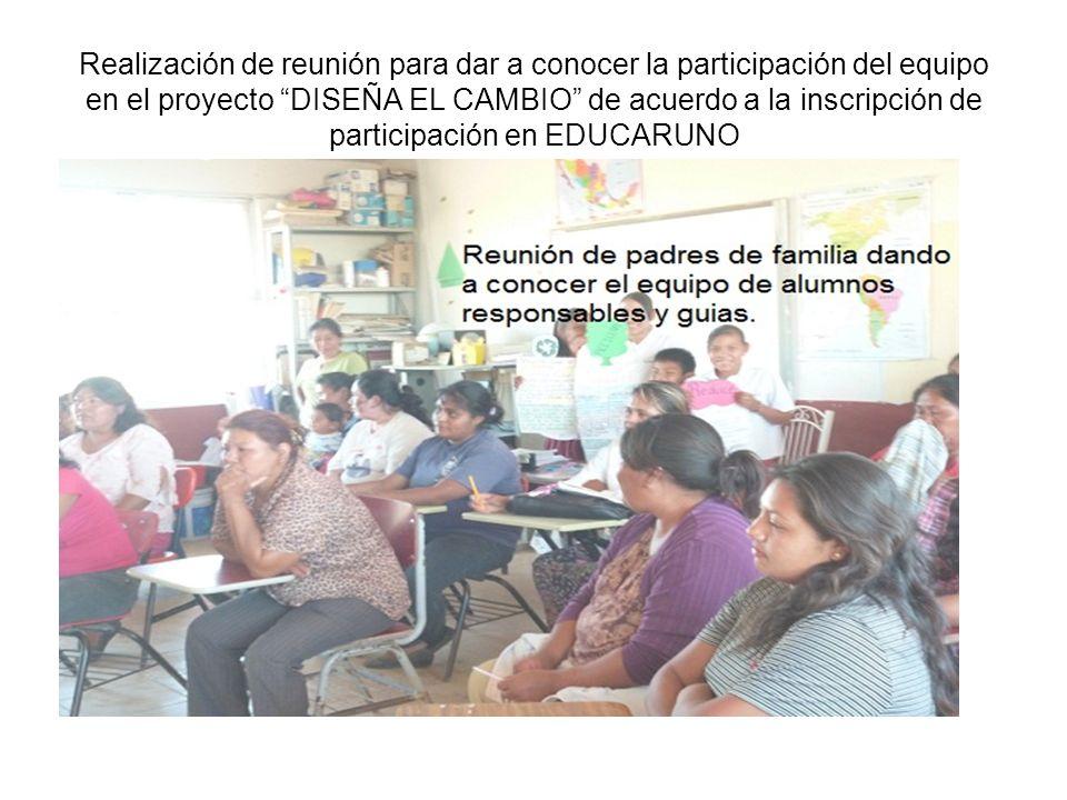 Realización de reunión para dar a conocer la participación del equipo en el proyecto DISEÑA EL CAMBIO de acuerdo a la inscripción de participación en