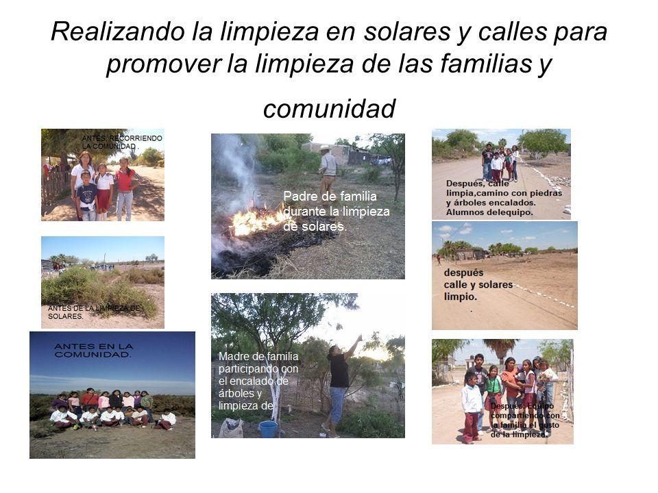 Realizando la limpieza en solares y calles para promover la limpieza de las familias y comunidad