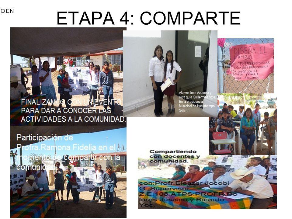 ETAPA 4: COMPARTE COMPARTIENDO ELPROYECTO EN EVENTO