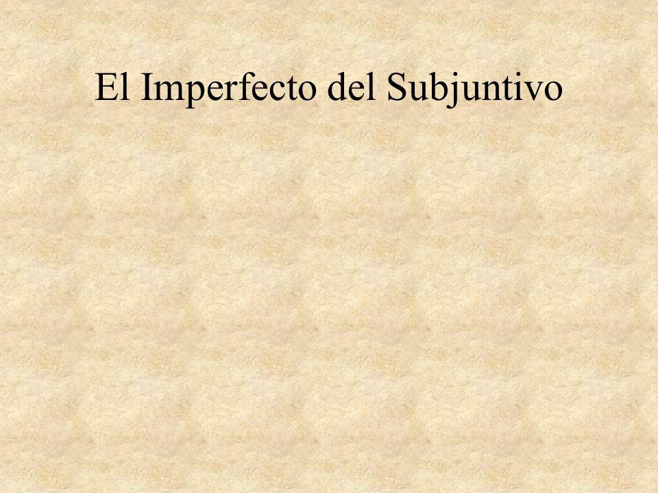 El Imperfecto del Subjuntivo