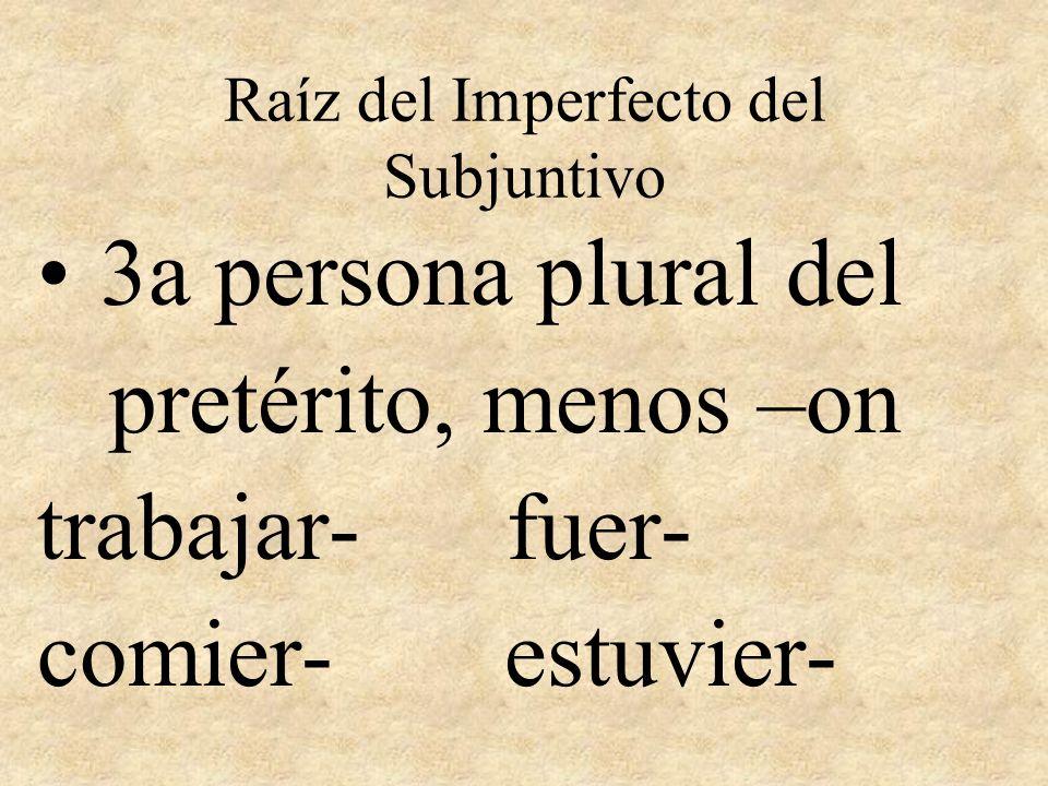 Terminaciones del Imperfecto del Subjuntivo -a -as -a -(´r)amos -ais -an