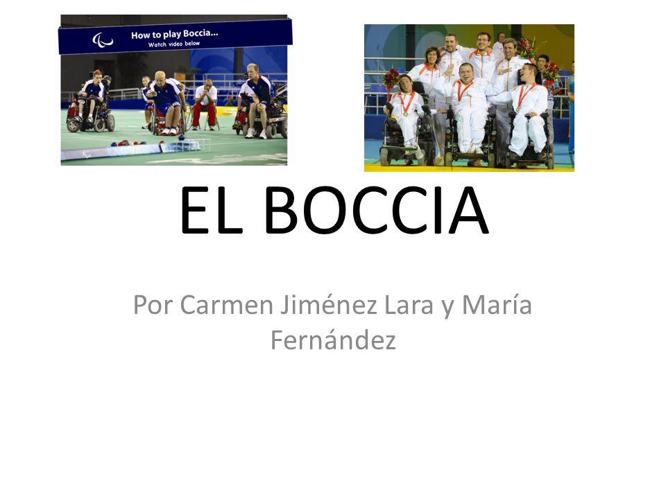 EL BOCCIA Por Carmen Jiménez Lara y María Fernández