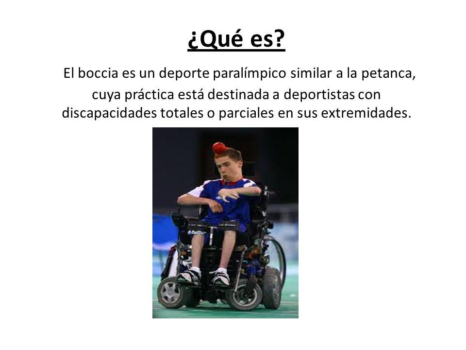 ¿Qué es? El boccia es un deporte paralímpico similar a la petanca, cuya práctica está destinada a deportistas con discapacidades totales o parciales e